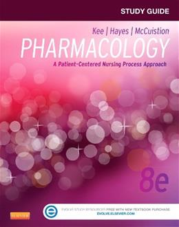 Study Guide for Pharmacology: A Patient-Centered Nursing Process Approach, 8e 9781455770533