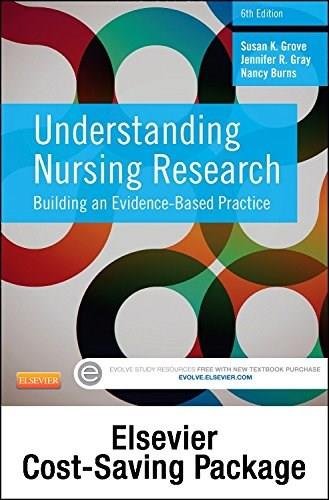 Understanding Nursing Research: Building an Evidence-Based Practice, by Grove, 6th Edition, 2 Book Set 6 PKG 9781455772445