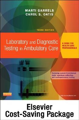 Laboratory and Diagnostic Testing in Ambulatory Care: A Guide for Health Care Professionals, by Garrels, 3rd Edition, 2 BOOK SET 3 PKG 9781455772490