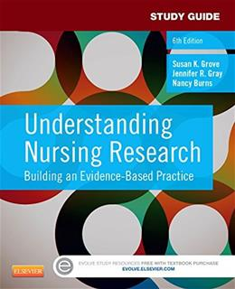 Understanding Nursing Research: Building an Evidence-Based Practice, by Grove, 6th Edition, STUDY GUIDE 9781455772537