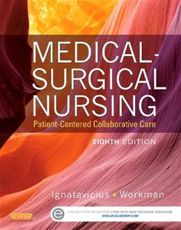 Medical-Surgical Nursing: Patient-Centered Collaborative Care, Single Volume, 8e 9781455772551