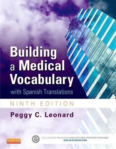 Building a Medical Vocabulary: with Spanish Translations, 9e (Leonard, Building a Medical Vocabulary) 9 PKG 9781455772681