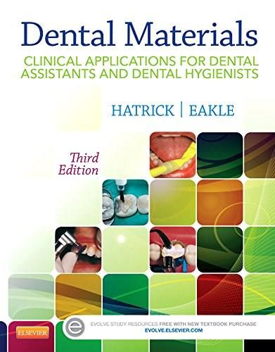 Dental Materials: Clinical Applications for Dental Assistants and Dental Hygienists, 3e 9781455773855