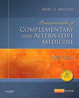 Fundamentals of Complementary and Alternative Medicine, by Micozzi, 2nd Edition 5 9781455774074