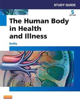Human Body in Health and Illness, by Herlihy, 5th Edition, Study Guide 9781455774593
