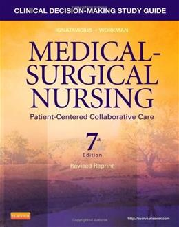 Medical Surgical Nursing: Patient Centered Collaborative Care, by Ignatavicius, 7th Edition, Study Guide 9781455775651