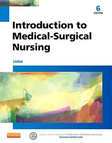 Introduction to Medical-Surgical Nursing, by Linton, 6th Edition 9781455776412