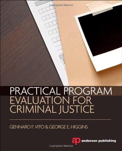 Practical Program Evaluation For Criminal Justice, by Vito 9781455777709