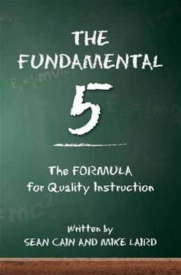 Fundamental 5: The Formula for Quality Instruction, by Cain 9781456491031