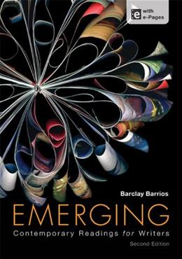 Emerging: Contemporary Readings for Writers, by Barrios, 2nd Edition 2 PKG 9781457601972