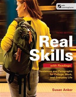 Real Skills with Readings: Sentences and Paragraphs for College, Work, and Everyday Life, by Anker, 3rd Edition 9781457602009