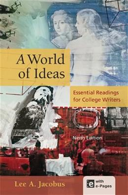 A World of Ideas: Essential Readings for College Writers 9 PKG 9781457604362