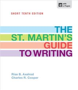 St. Martins Guide to Writing, by Axelrod, 10th Short Edition 9781457604508