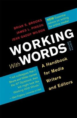 Working with Words: A Handbook for Media Writers and Editors 8 9781457604935