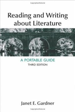 Reading and Writing About Literature: A Portable Guide, by Gardner, 3rd Edition 9781457606496