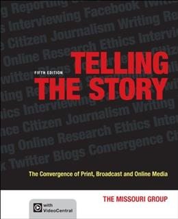 Telling the Story: The Convergence of Print, Broadcast and Online Media 5 9781457609114
