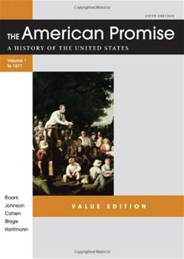The American Promise Value Edition, Volume I: To 1877: A History of the United States 5 9781457613463