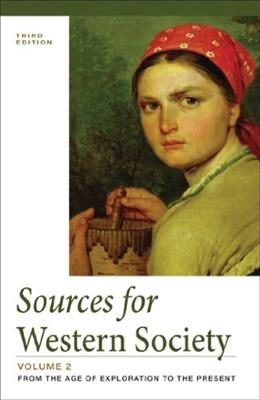 Sources of Western Society, by McKay, 11th Edition, Volume 2: From the Age of Exploration to the Present 9781457615207
