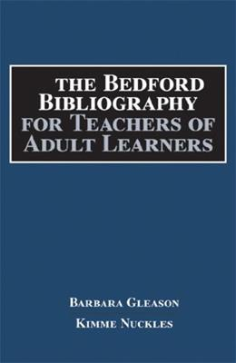 Bedford Bibliography for Teachers of Adult Learners, by Gleason 9781457619588