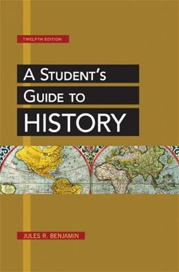 Students Guide to History, by Benjamin, 12th Edition 9781457621444