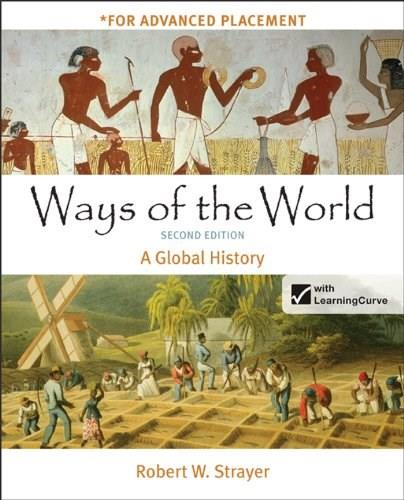 Ways of the World, High School Edition: A Global History Second Edi 9781457622212