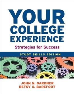 Your College Experience: Study Skills Edition: Strategies for Success, by Gardner, 10th Edition 9781457625749