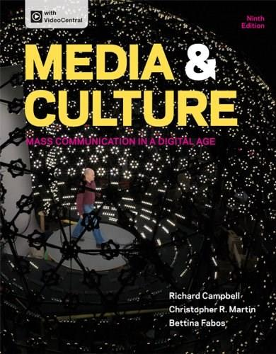 Media and Culture: Mass Communication in a Digital Age, by Campbell, 9th Edition 9781457628313
