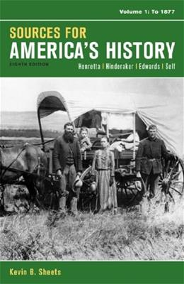 Sources for Americas History, by Henretta, 8th Edition, Volume 1: To 1877 9781457628900