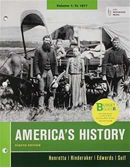 Americas History, by Henretta, 8th Edition, Volume I 9781457629006