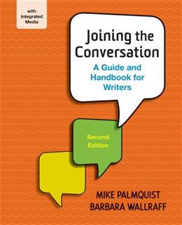 Joining the Conversation: A Guide and Handbook for Writers, by Palmquist, 2nd Edition 2 PKG 9781457629280