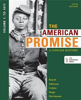 The American Promise: A Concise History, Volume 1: To 1877 5 PKG 9781457631450