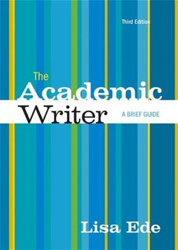 Academic Writer: A Brief Guide, by Ede, 3rd Edition 9781457632631