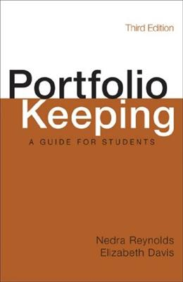Portfolio Keeping: A Guide for Students, by Reynolds, 3rd Edition 9781457632853