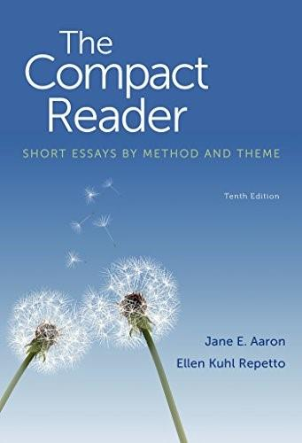 The Compact Reader: Short Essays by Method and Theme 10 9781457632976
