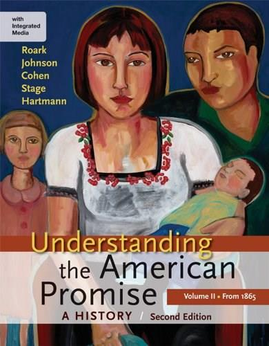 Understanding the American Promise: A History of the United States, by Roark, 2nd Edition, Volume 2: From 1865 2 PKG 9781457639821