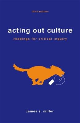 Acting Out Culture: Readings for Critical Inquiry 3 9781457640070