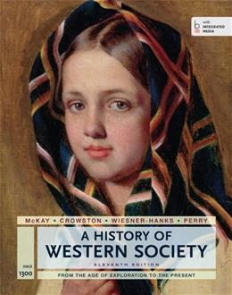 History of Western Society, Since 1300, by McKay, 11th Edition 9781457642180