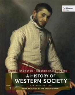 A History of Western Society, Volume 1: From Antiquity to the Enlightenment 11 9781457642227