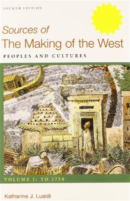 Sources of Making of the West, by Hunt, 4th Edition, Volume 1 9781457643712