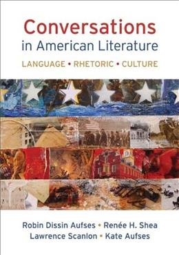 Conversations in American Literature: Language, Rhetoric, Culture First Edit 9781457646768