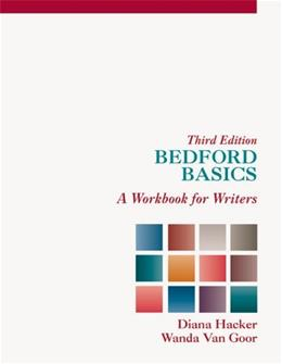 Bedford Basics: A Workbook for Writers, by Hacker, 3rd Edition 9781457648571
