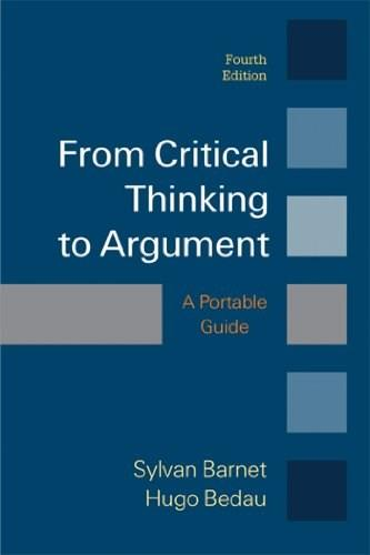 From Critical Thinking to Argument, by Barnet, 4th Edition 9781457649950