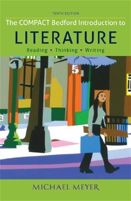 The Compact Bedford Introduction to Literature: Reading, Thinking, and Writing 10 9781457650505