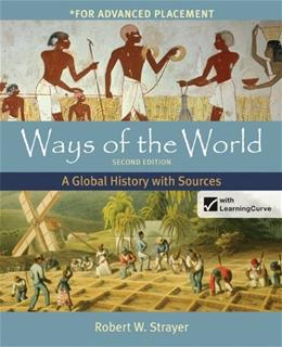 Ways of the World with Sources, by Strayer, 2nd AP Edition 2 PKG 9781457654046