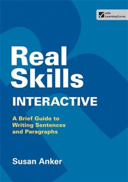 Real Skills Interactive: A Brief Guide to Writing Sentences and Paragraphs, by Anker 9781457654107