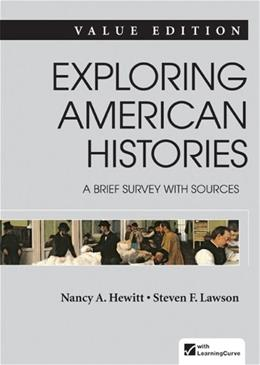Exploring American Histories: A Brief Survey, by Hewitt, Combined Volume, Value Edition 9781457659843