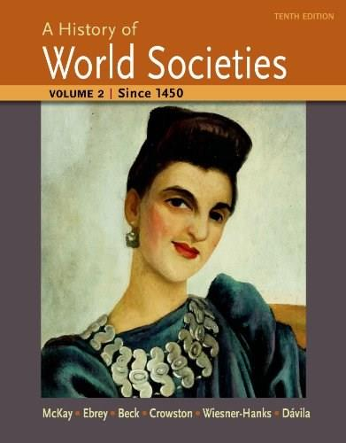A History of World Societies, Volume 2: Since 1450 10 9781457659959