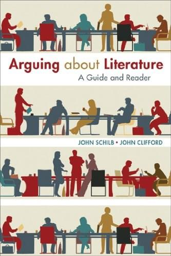 Arguing about Literature: A Guide and Reader 1St Editio 9781457662096