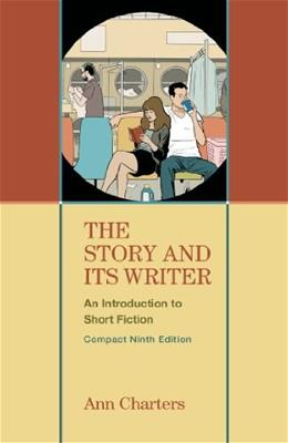 The Story and Its Writer, Compact Ninth Edition 9 9781457665554