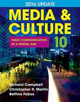 Media and Culture  2016 Update: Mass Communication in a Digital Age, by Campbell, 10th Edition 9781457668746